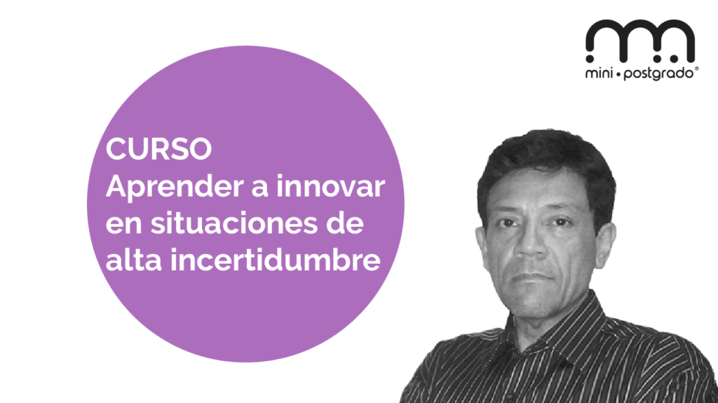 Curso Aprender a innovar en situaciones de alta incertidumbre