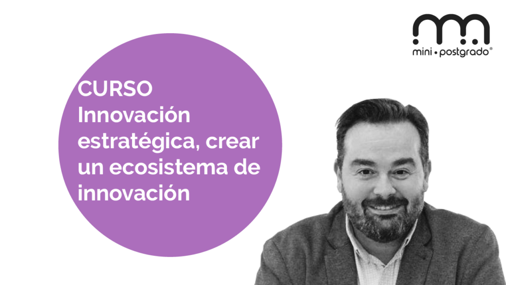 Curso Innovación estratégica, crear un ecosistema de innovación